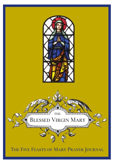 The Five Feasts of Mary Prayer Journal