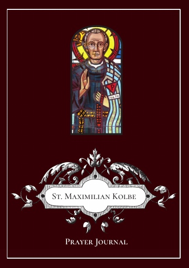 St. Maximilian Kolbe Prayer Journal
